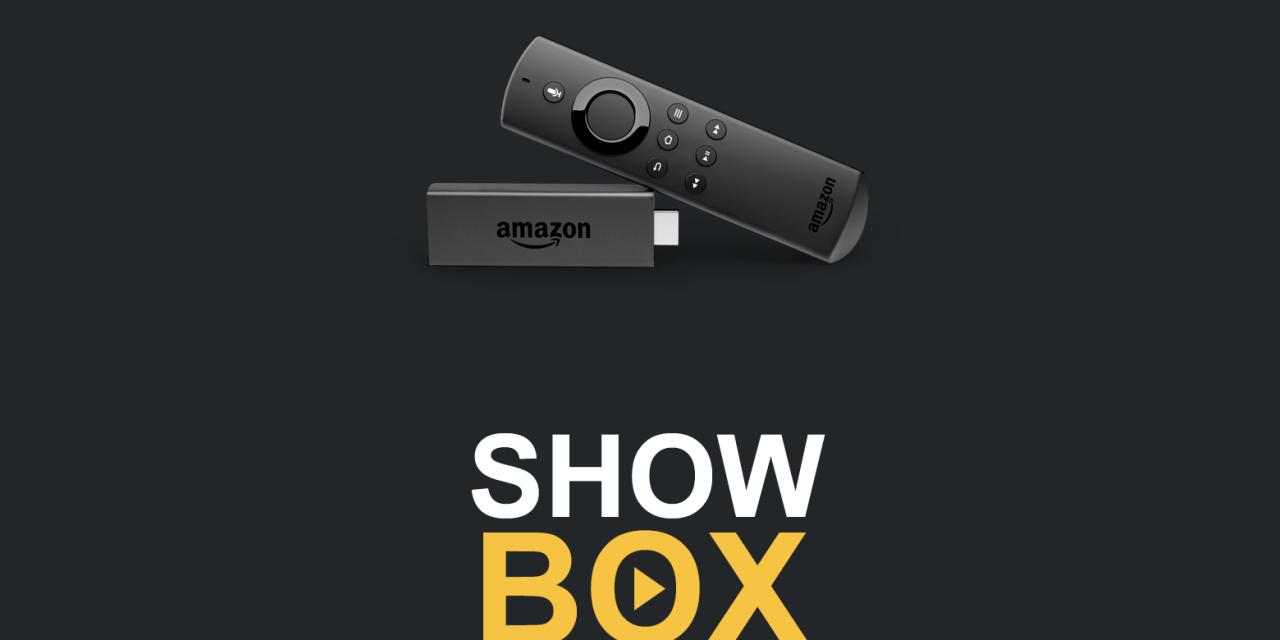 How to Install Showbox APK on Firestick/Fire TV