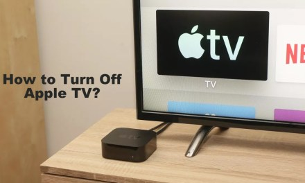 How to Turn off Apple TV using Two Different Ways