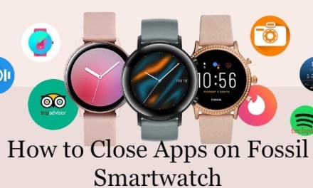How to Close Apps on Fossil Smartwatch