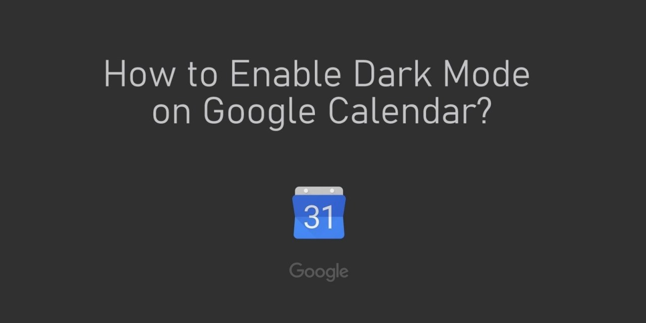 How to Enable Dark Mode on Google Calendar