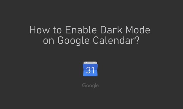 How to Enable Dark Mode on Google Calendar
