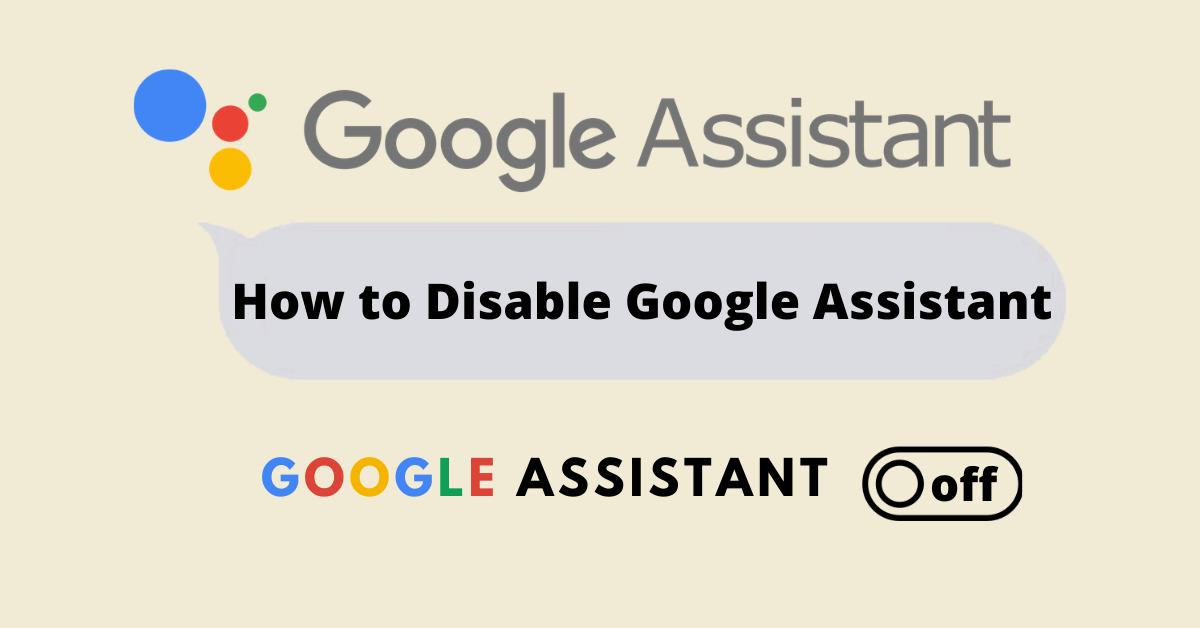 How to Disable Google Assistant (Turn Off Completely)
