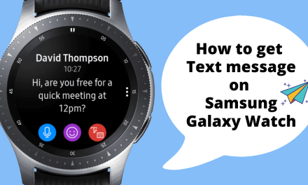 How to Get Text Messages on Samsung Galaxy Watch