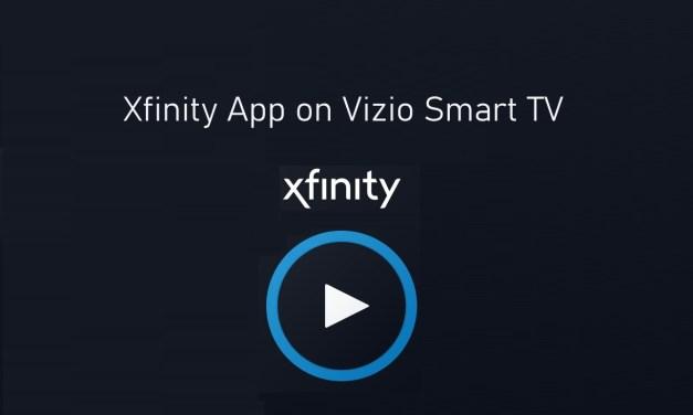 How to Stream Xfinity App on Vizio Smart TV