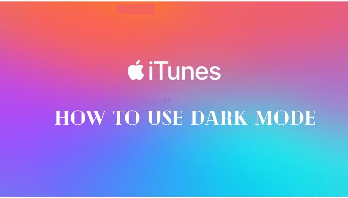 How to Enable iTunes Dark Mode [Mac & Windows]