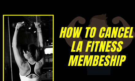 How to Cancel LA Fitness Membership [4 Different Ways]