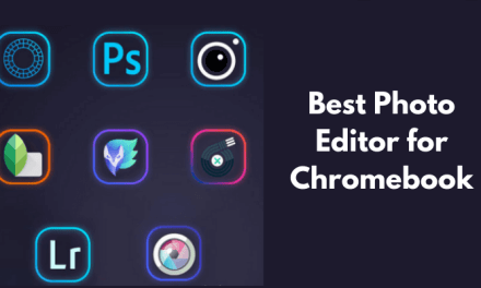 10 Best Photo Editor for Chromebook You Must Try