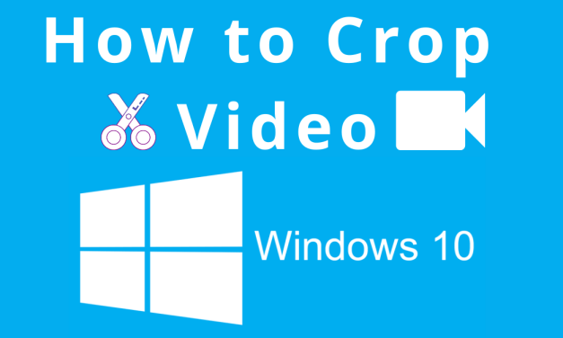 How to Crop a Video on Windows 10 Computer and Laptop