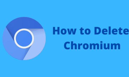 How to Remove Chromium [Windows | Mac | Browsers]