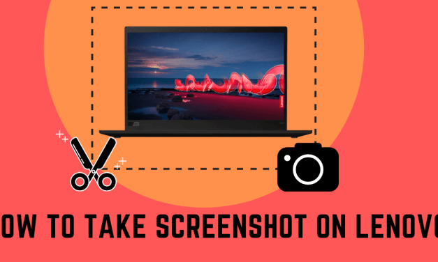 How to Take Screenshot on Lenovo Laptop and Computer