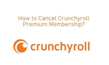 How to Cancel Crunchyroll Premium Membership