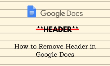 How to Remove Header in Google Docs [5 Different Ways]