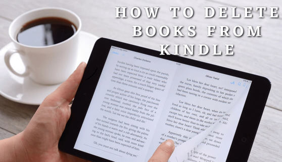How to Delete Books from Kindle fire in 5 Easy Ways