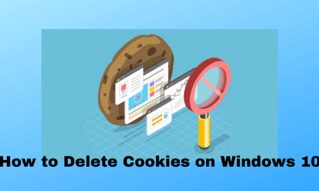 How to Delete Cookies on Windows 10 & Browser [4+ Ways]