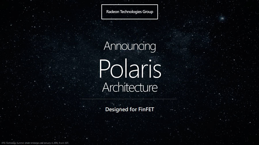 AMD Next Generation Architecture Unveiled: Meet The Polaris