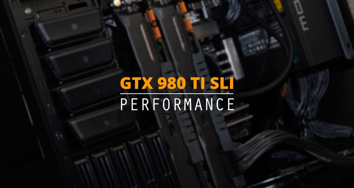 Nvidia GTX 980 Ti SLI Performance At 4K UHD