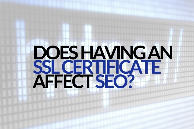 SSL Certificate affects seoSSL Certificate affects seo