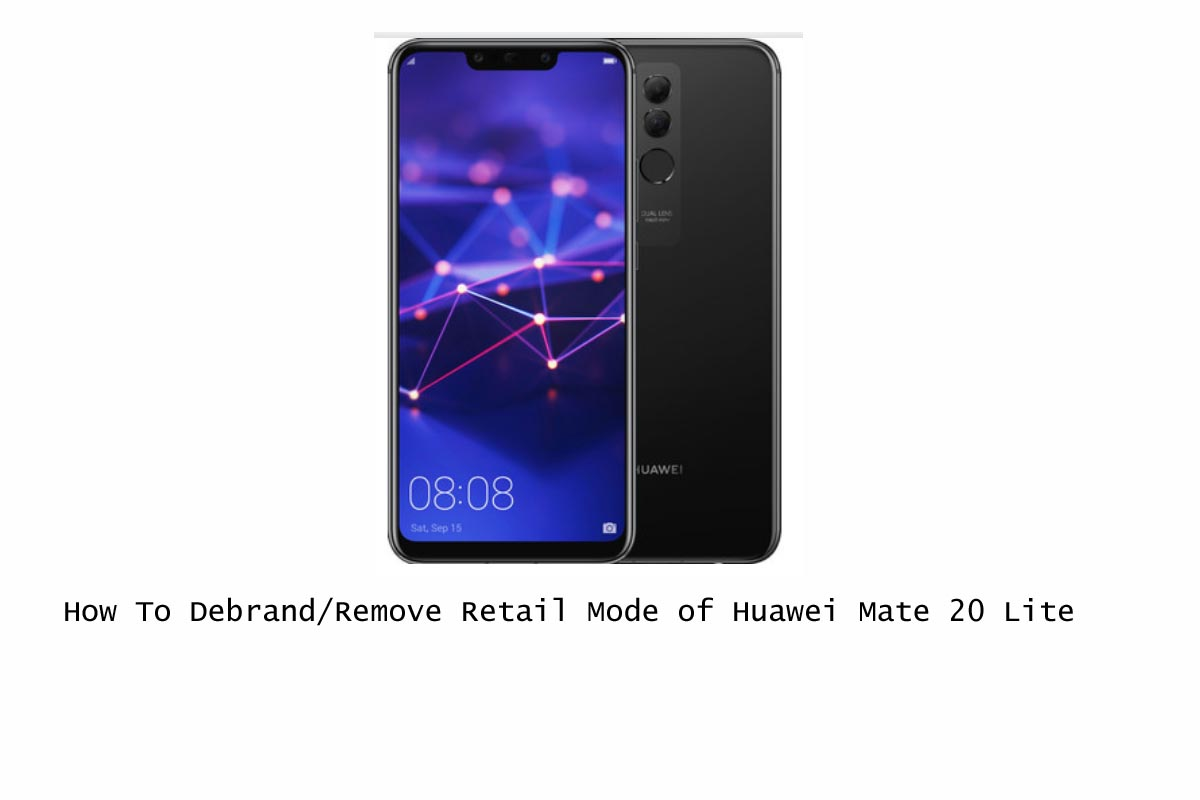 How to Debrand or Remove Retail Mode of Huawei Mate 20 Lite