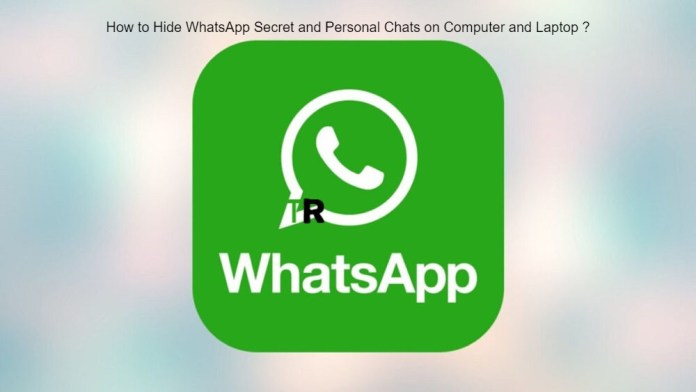 How to Hide WhatsApp Secret and Personal Chats on Computer and Laptop ?