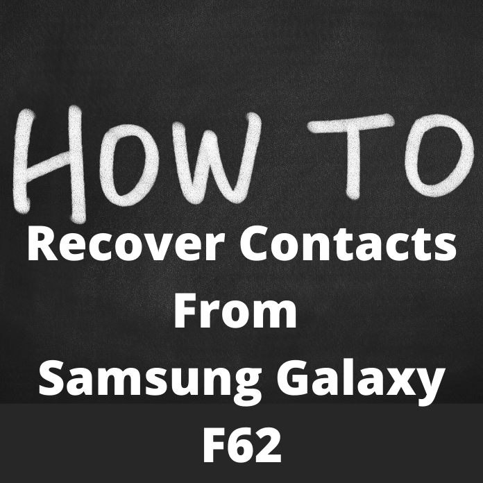 How to Recover Contacts on Samsung Galaxy F62