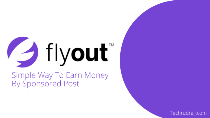 Flyout Review: Simple Way To Earn Money By Sponsored Post
