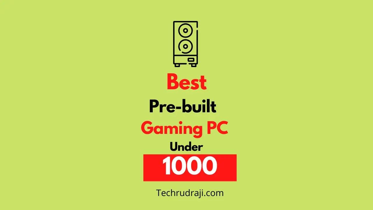 best prebuilt gaming pc under 1000