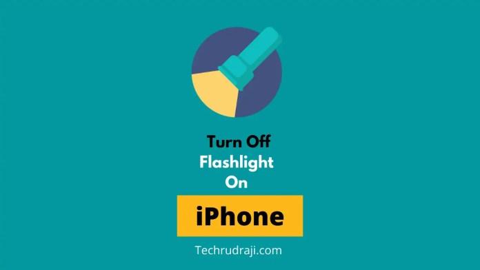 how do i turn off flashlight on iphone
