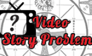 Video Story Problems