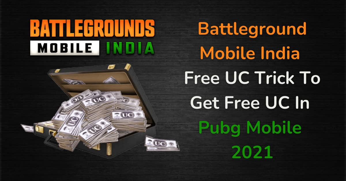 Pubg Mobile Free UC Trick To Get Free UC In Pubg Mobile 2021