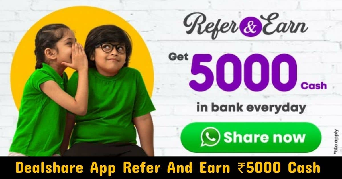 Dealshare App Refer And Earn ₹5000 Paytm Cash By Inviting Friends