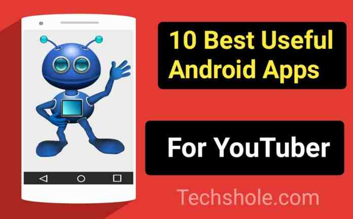 10 Best Useful Android Apps For Youtuber 2020