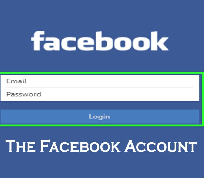The Facebook Account - How to Sign Up and Log In