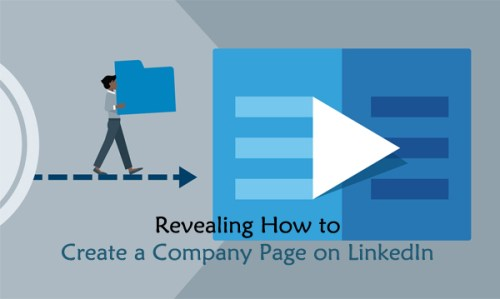 Revealing How to Create a Company Page on LinkedIn