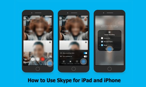 How to Use Skype for iPad and iPhone