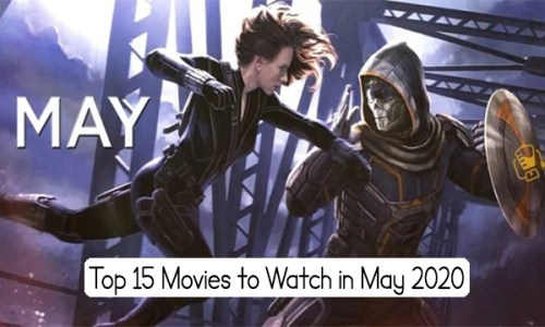 Top 15 Movies to Watch in May 2020
