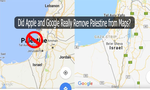 Did Apple and Google Really Remove Palestine from Maps?