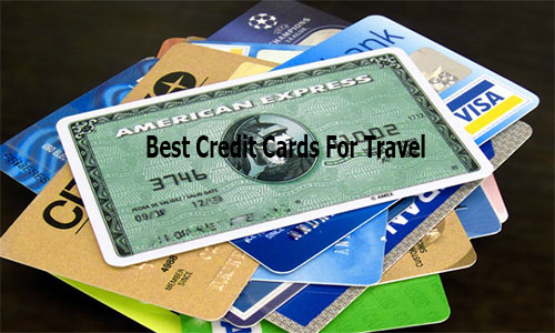 Best Credit Cards For Travel - Lists of Some Best Credit Cards For Travel
