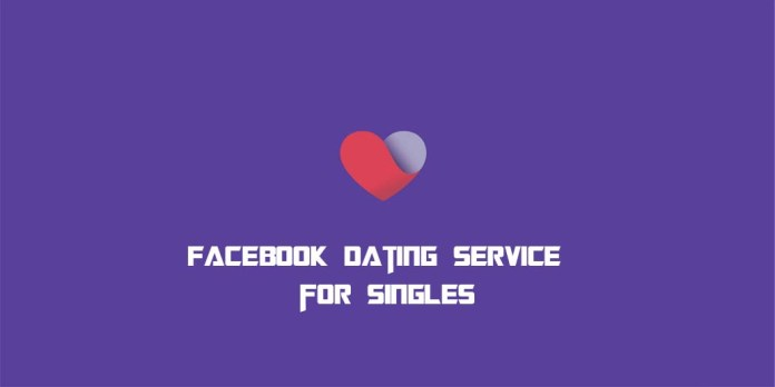 Facebook Dating Service for Singles
