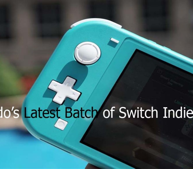 Nintendo's Latest Batch of Switch Indie Games