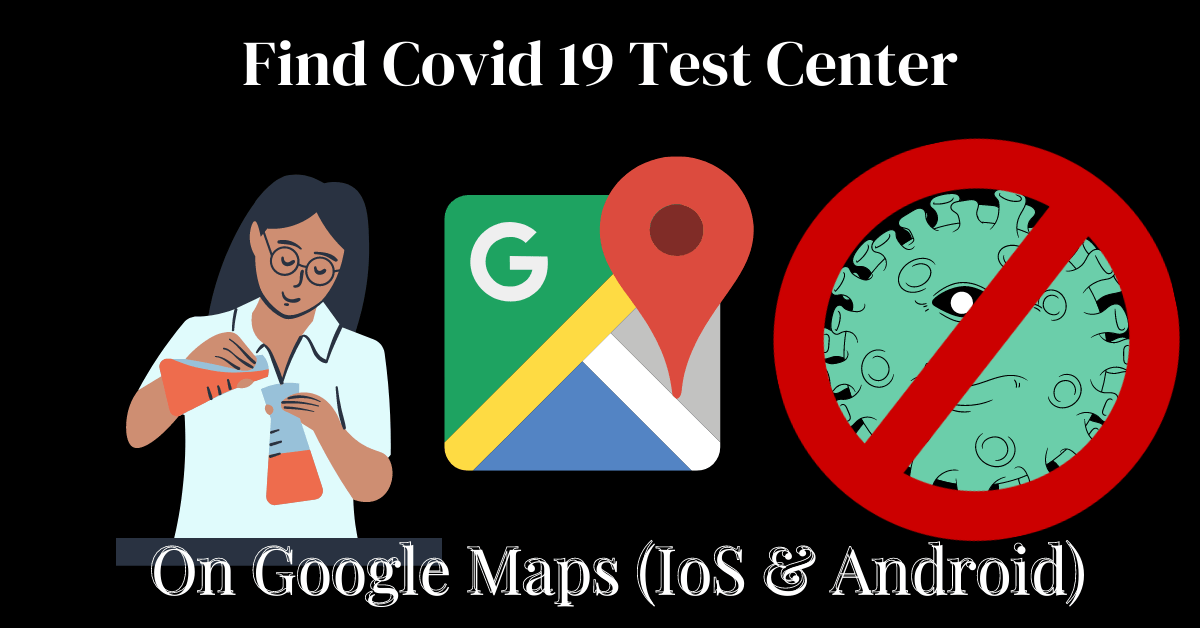 Google maps helps to find covid 19 test center