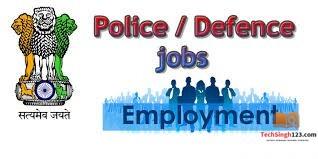 Police And Defence Jobs पुलिस एवं रक्षा विभाग भर्तियां