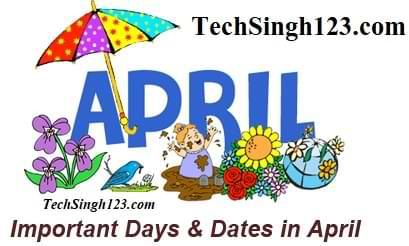 April Important (अप्रैल के महत्त्वपूर्ण घटनाएँ, अवसर एवं उत्सव)