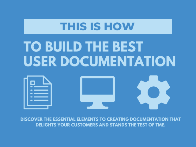 How to Build the Best User Documentation (New Guide) - Blog