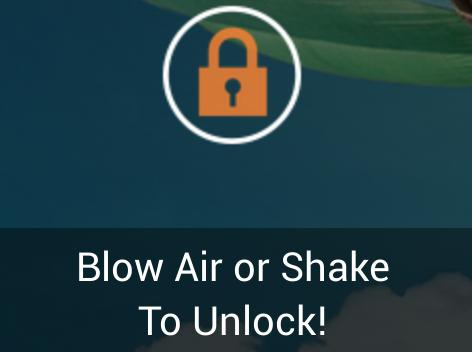 Blow Air To Unlock Your Android Phone App Or Shake Courtesy Of XDA Developer