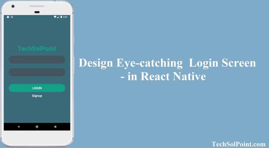 Design Eye-catching  Login Screen -React Native Tutorial