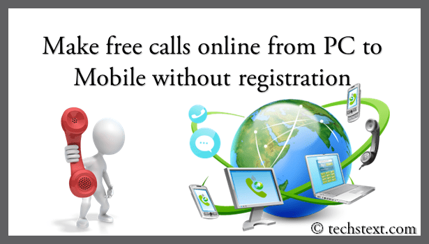 How to make free calls online from pc to mobile without.
