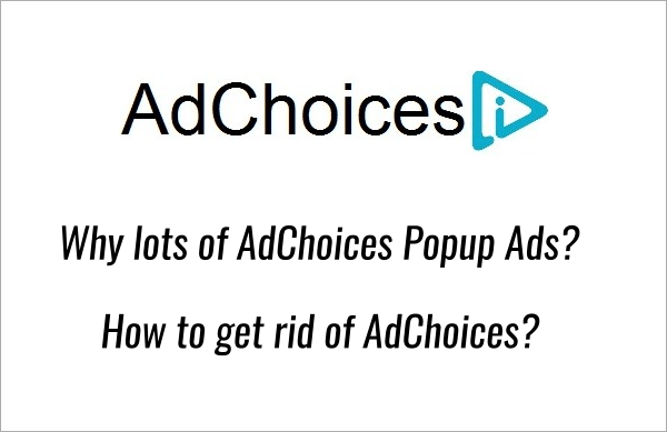What are Adchoices Pop up Ads and How to Remove Them