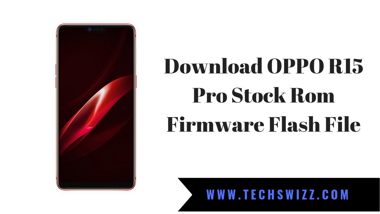 Download OPPO R15 Pro Stock Rom Firmware Flash File ~ Techswizz