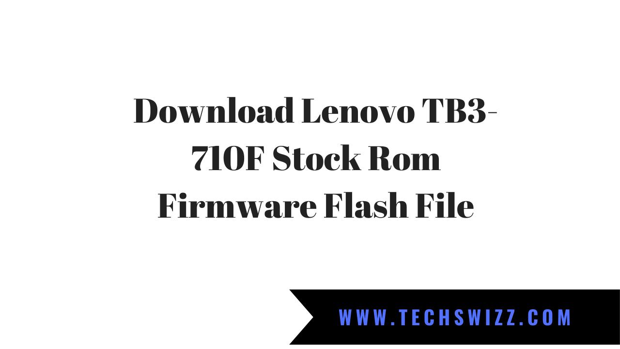 Download Lenovo TB3-710F Stock Rom Firmware Flash File