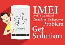 Solution for IMEI Null & Baseband Number Unknown Problem